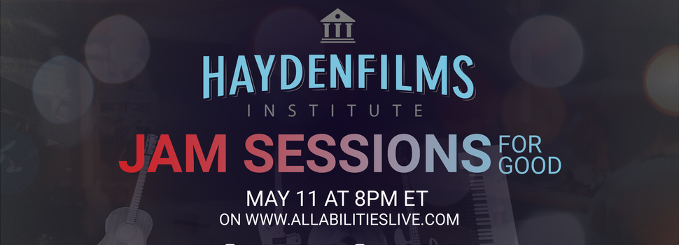 All Abilities Live presents Haydenfilms Jam Sessions for Good