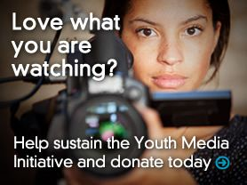 Love What You're Watching? Help Sustain the Youth Media Initiative and donate today!